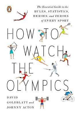 How-to-Watch-the-Olympics-Goldblatt-David-9780143121879